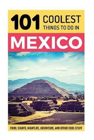 Mexico af 101 Coolest Things