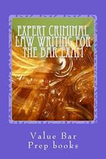 Expert Criminal Law Writing for the Bar Exam
