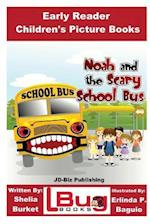 Noah and the Scary School Bus - Early Reader - Children's Picture Books