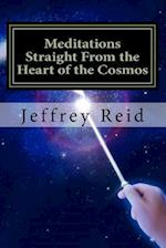 Meditations Straight from the Heart of the Cosmos