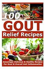 Gout Relief Recipes - 100 Amazingly Delicious & Healthy Recipes for Gout & Overall Anti Inflammation