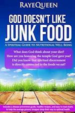 God Doesn't Like Junk Food