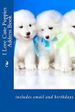 I Love Cute Puppies Address Book