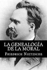 La Genealogia de La Moral (Spanish Edititon)