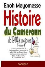 Histoire Du Cameroun, de 1940 a Nos Jours - Tome 1