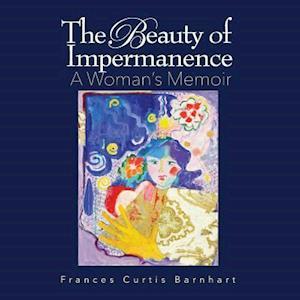 Bog, paperback The Beauty of Impermanence af Frances Curtis Barnhart