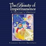 The Beauty of Impermanence