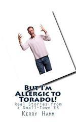 But I'm Allergic to Toradol!
