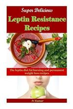 Super Delicious Leptin Resistance Recipes