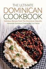 The Ultimate Dominican Cookbook - Delicious Recipes from the Dominican Republic