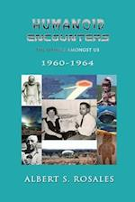 Humanoid Encounters 1960-1964