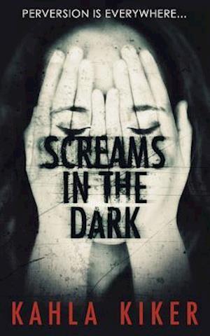 Bog, paperback Screams in the Dark af Kahla Kiker