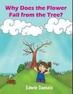 Why Does the Flower Fall from the Tree?