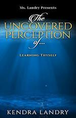 The Uncovered Perception Of...
