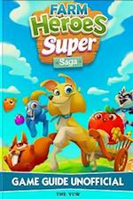 Farm Heroes Super Saga Game Guide Unofficial