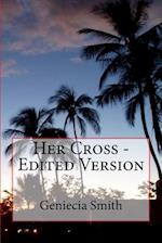 Her Cross - Edited Version