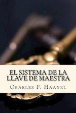 El Sistema de La Llave de Maestra (Spanish Edition)