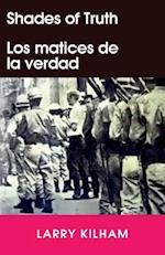Shades of Truth / Los Matices de La Verdad