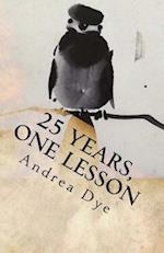 25 Years, One Lesson