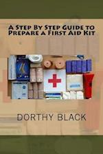 A Step by Step Guide to Prepare a First Aid Kit