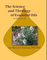 The Science and Theology of Essential Oils