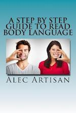 A Step by Step Guide to Read Body Language