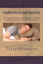 Using Meditation for a Better Nights Sleep