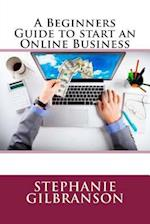 A Beginners Guide to Start an Online Business