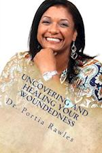 Uncovering and Healing Your Woundedness