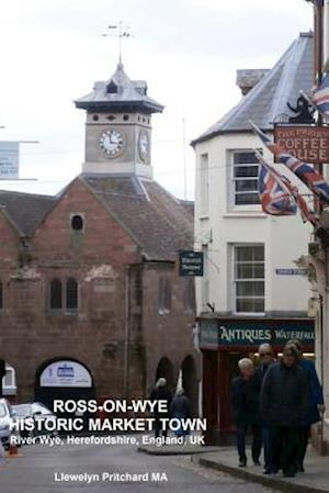 Ross-On-Wye Historic Market Town River Wye, Herefordshire, England, UK af Llewelyn Pritchard Ma