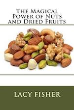 The Magical Power of Nuts and Dried Fruits