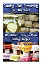 Canning and Preserving for Dummies 30 Delicious Easy-To-Make Canning Recipes