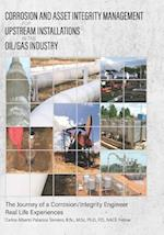 Corrosion and Asset Integrity Management for Upstream Installations in the Oil/Gas Industry