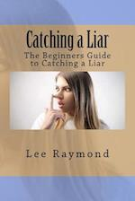 Catching a Liar