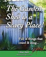 The Garden Shed Is a Scary Place