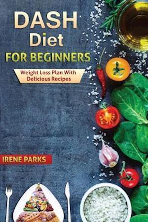 Bog, paperback Dash Diet for Beginners af Irene Parks