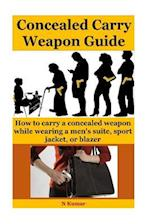 Concealed Carry Weapon Guide