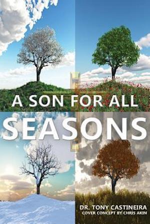 Bog, paperback A Son for All Seasons af Dr Anthony R. Castineira