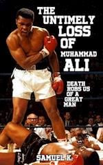 The Untimely Loss of Muhammad Ali