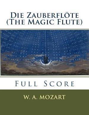 Bog, paperback Die Zauberflote (the Magic Flute) af W. A. Mozart