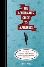 The Gentleman's Guide to Manliness