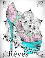Talons Aiguilles Reves - Coloriages Pour Adultes