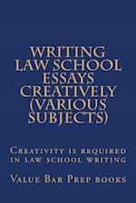 Writing Law School Essays Creatively (Various Subjects)