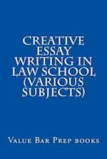 Creative Essay Writing in Law School (Various Subjects)