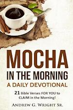 Mocha in the Morning - A Daily Devotional
