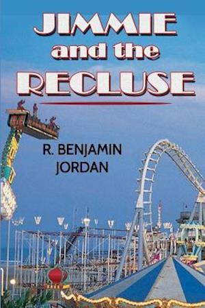 Jimmie and the Recluse af R. Benjamin Jordan