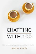 Chatting with 100
