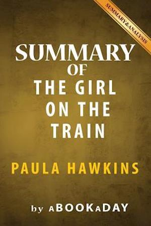 Summary & Analysis of the Girl on the Train af Abookaday