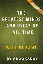 The Greatest Minds and Ideas of All Time by Will Durant - Summary & Analysis