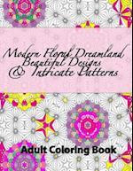 Modern Floral Dreamland Beautiful Designs & Intricate Patterns